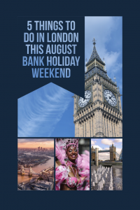5 Great Things To Do In London This August Bank Holiday Weekend